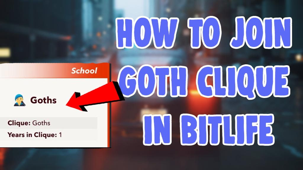How to Join the Goth Clique in Bitlife