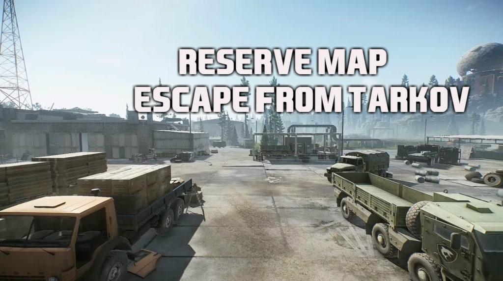 Escape from Tarkov Reserve Map Guide