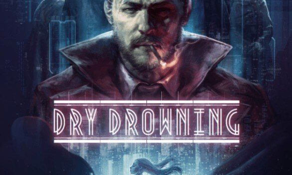 Dry Drowning PC Version Free Download