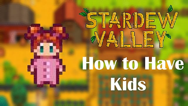 How to Have Kids in Stardew Valley