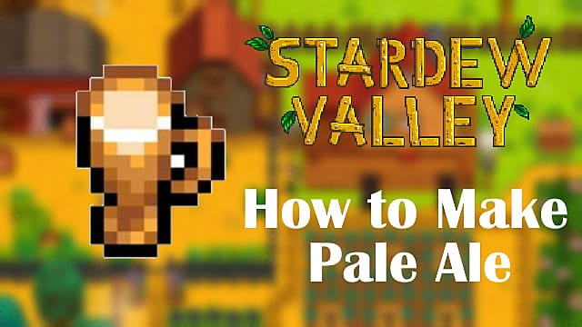 How to Get Pale ALE Stardew Valley