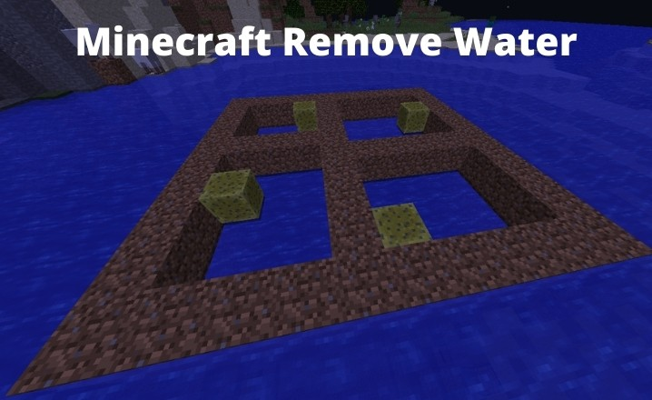 How to Get Rid of Water in Minecraft