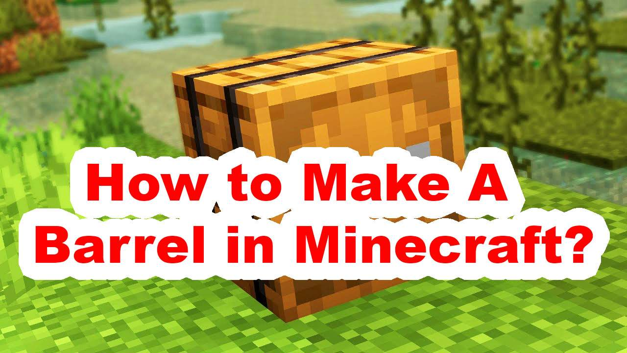 How to Craft a Barrel in Minecraft